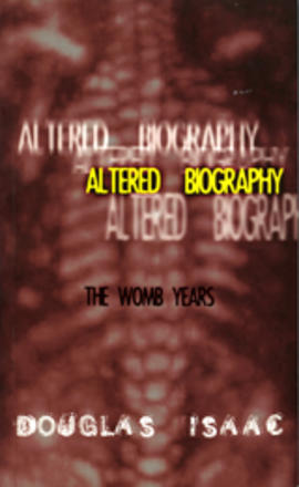 Altered Biography - The Womb Years