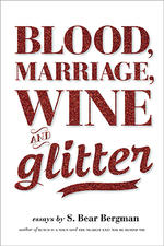 Blood, Marriage, Wine & Glitter