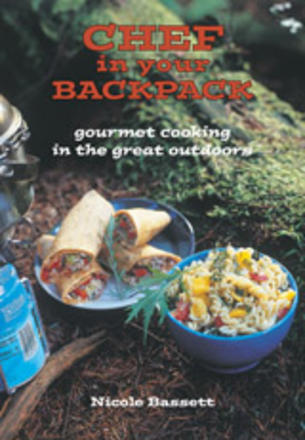 Chef in Your Backpack - Gourmet Cooking in the Great Outdoors