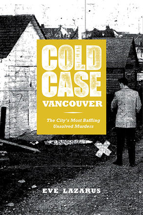 Cold Case Vancouver - The City's Most Baffling Unsolved Murders
