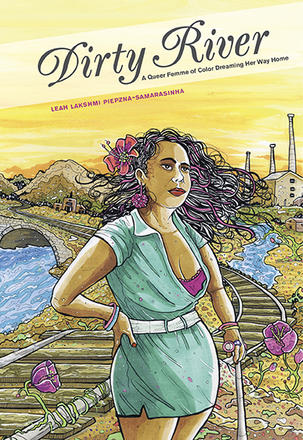 Dirty River - A Queer Femme of Color Dreaming Her Way Home