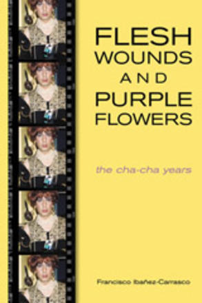 Flesh Wounds and Purple Flowers - The Cha-Cha Years