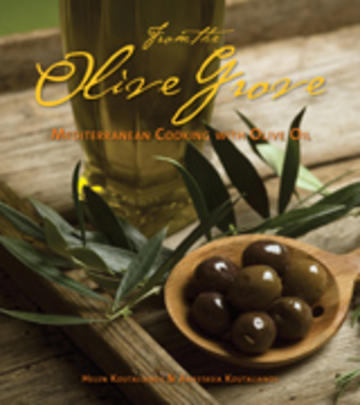 From the Olive Grove - Mediterranean Cooking with Olive Oil