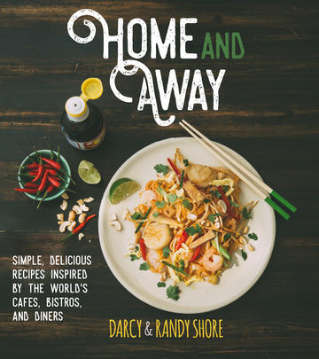 Home and Away - Simple, Delicious Recipes Inspired by the World's Cafes, Bistros, and Diners