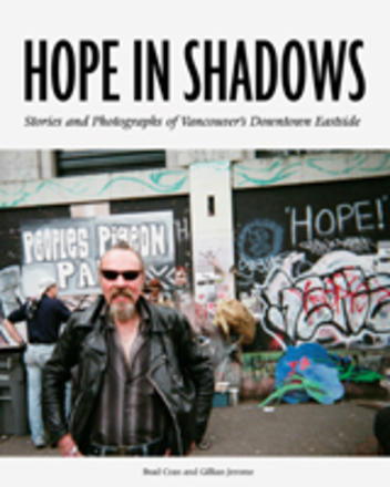 Hope in Shadows - Stories and Photographs of Vancouver's Downtown Eastside
