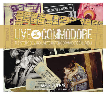 Live at the Commodore - The Story of Vancouver's Historic Commodore Ballroom
