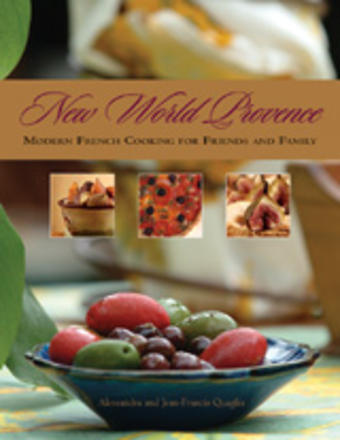 New World Provence - Modern French Cooking for Friends and Family