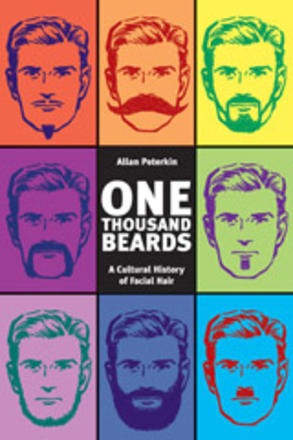 One Thousand Beards - A Cultural History of Facial Hair