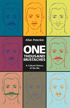 One Thousand Mustaches - A Cultural History of the Mo
