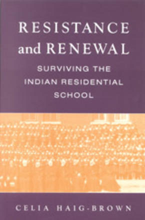 Resistance and Renewal - Surviving the Indian Residential School