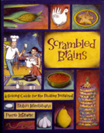 Scrambled Brains - A Cooking Guide for the Reality Impaired