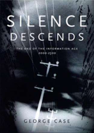 Silence Descends - The End of the Information Age, 2000-2500