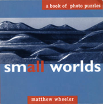 Small Worlds - A Book of Photo Puzzles