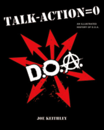 Talk - Action = 0 - An Illustrated History of D.O.A.