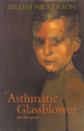 The Asthmatic Glassblower - and other poems