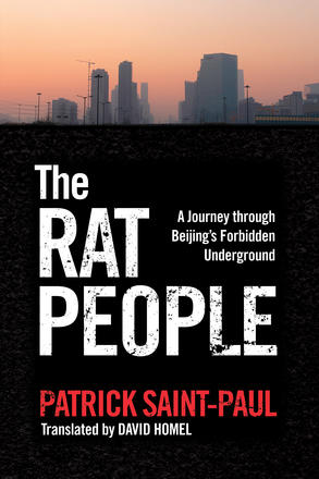 The Rat People - A Journey through Beijing's Forbidden Underground