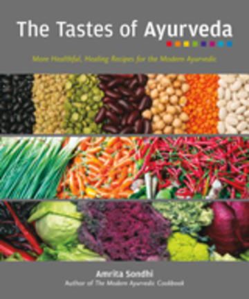 The Tastes of Ayurveda - More Healthful, Healing Recipes for the Modern Ayurvedic