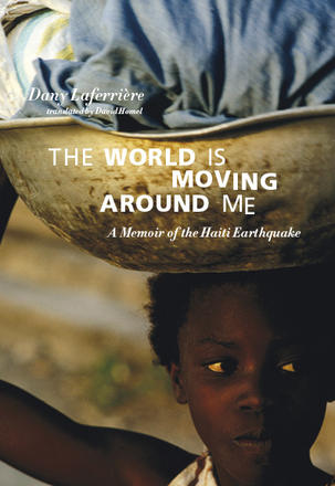 The World Is Moving around Me - A Memoir of the Haiti Earthquake