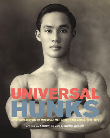 Universal Hunks - A Pictorial History of Muscular Men around the World, 1895-1975