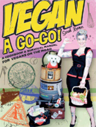 Vegan a Go-Go! - A Cookbook & Survival Manual for Vegans on the Road
