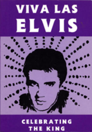 Viva Las Elvis - Celebrating the King