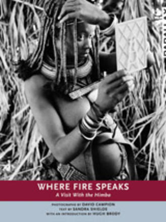 Where Fire Speaks - A Visit With the Himba