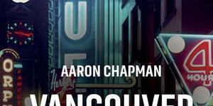 WATCH: Aaron Chapman tours Vancouver's lost nightclubs in Vancouver After Dark